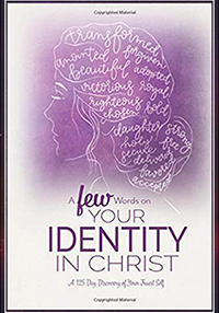 A FEW Words on Your Identity in Christ: A 125 Day Discovery of Your Truest Self