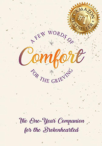 A FEW Words Of Comfort For The Grieving – The One Year Companion